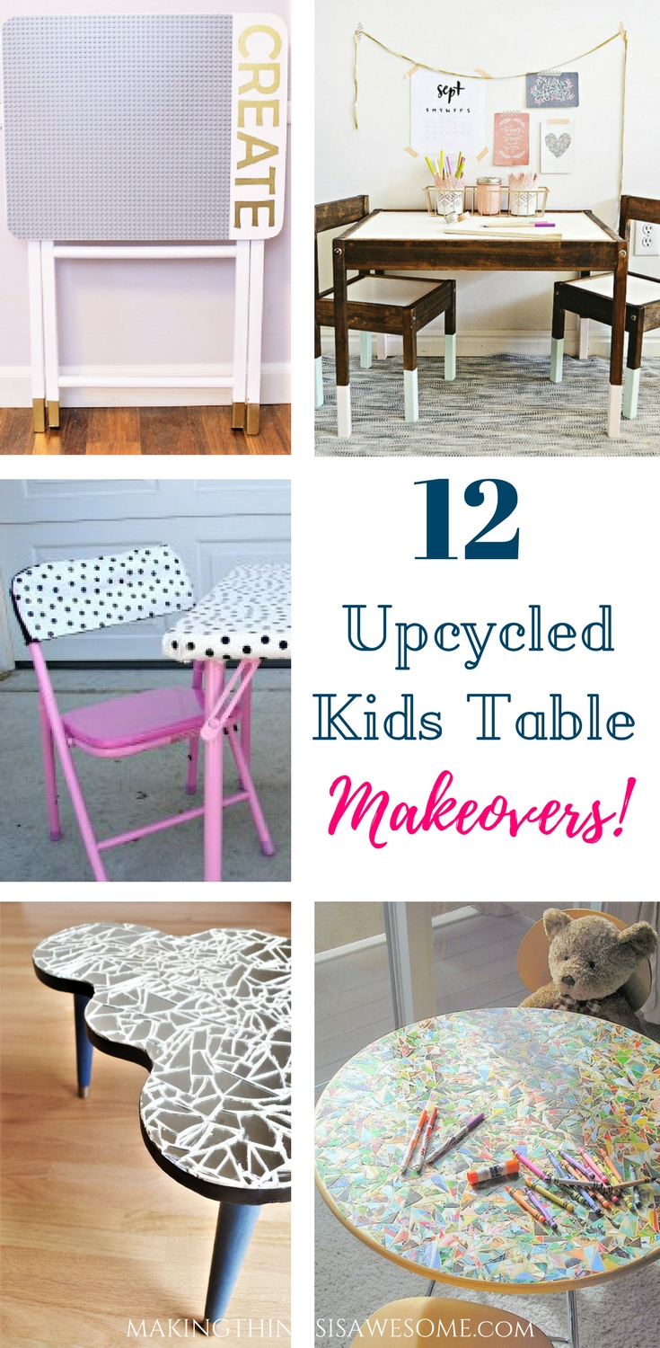 12 Upcycled Kids Table Makeovers Round Up Making Things Is Awesome